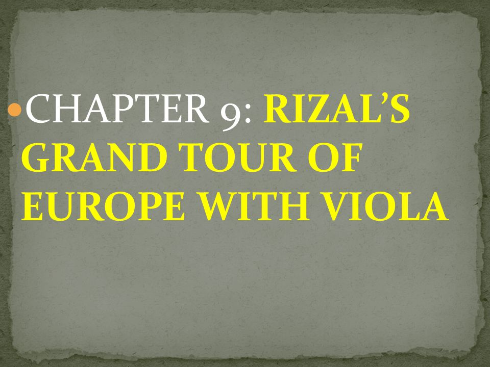 CHAPTER 9: RIZAL'S GRAND TOUR OF EUROPE WITH VIOLA