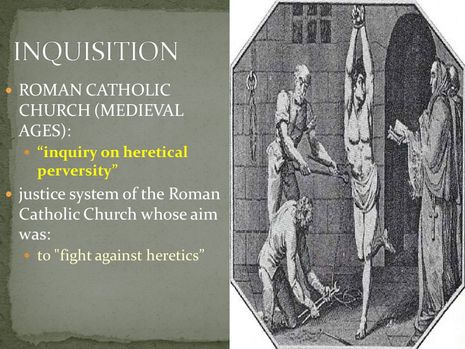 INQUISITION ROMAN CATHOLIC CHURCH (MEDIEVAL AGES):
