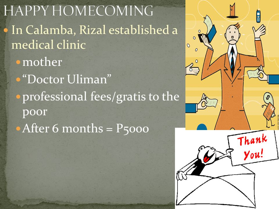 HAPPY HOMECOMING In Calamba, Rizal established a medical clinic mother