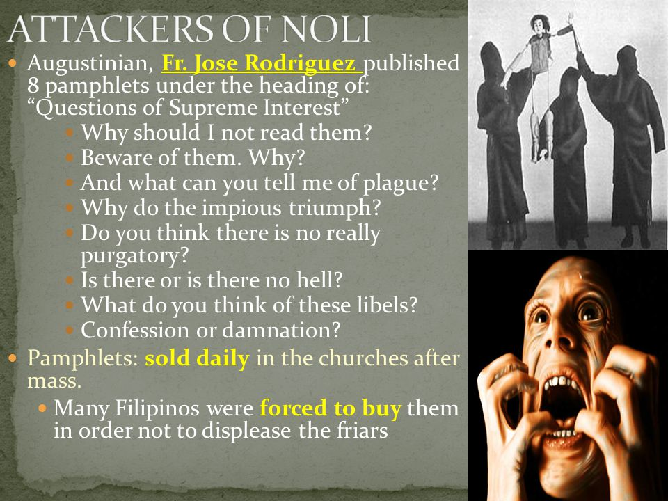 ATTACKERS OF NOLI Augustinian, Fr. Jose Rodriguez published 8 pamphlets under the heading of: Questions of Supreme Interest
