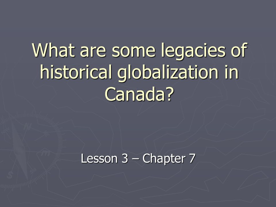legacies of historical globalization essay Legacies of residential school and the growth of the child welfare industry    legacies of historical impoverishment, and the continuation of.