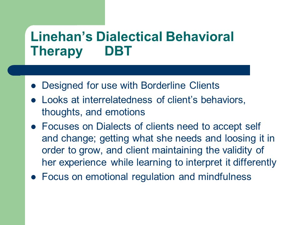 Linehan's Dialectical Behavioral Therapy DBT