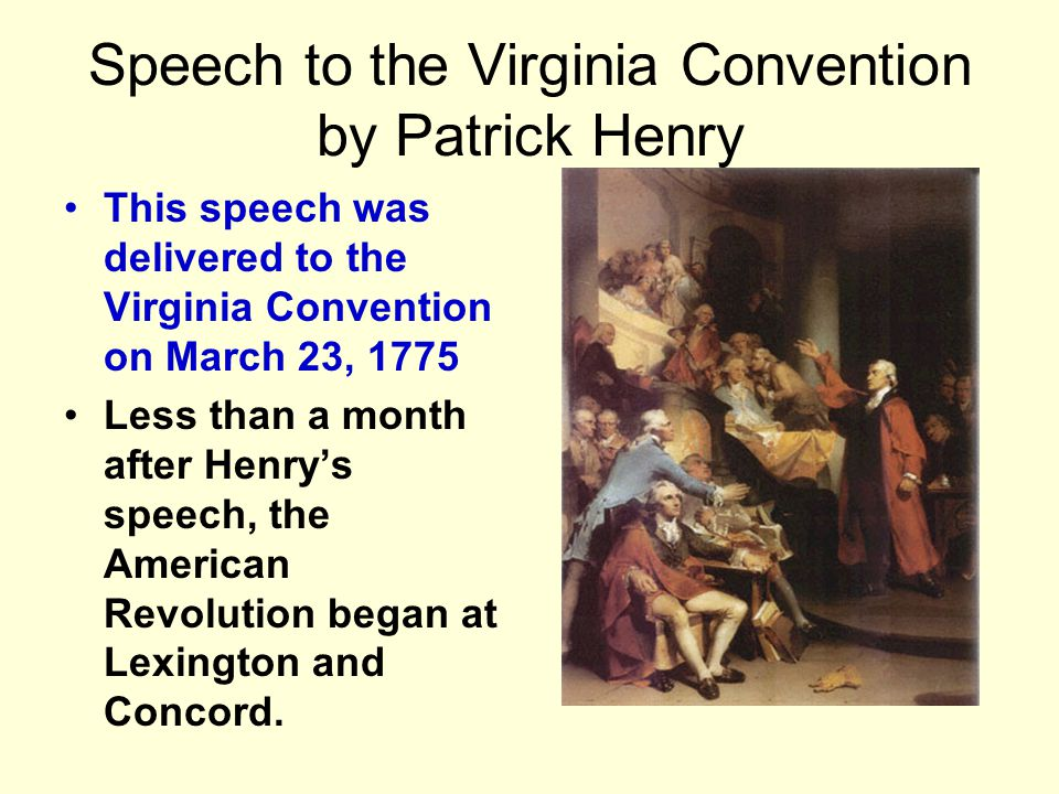 rhetoric essay on patrick henry speech to virginia convention And find homework help for other rhetoric questions at enotes  how would  you explain patrick henry's speech to the virginia convention in terms of.