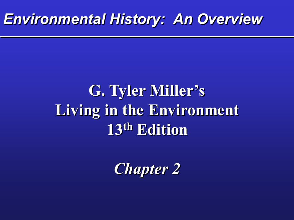 an overview of cultural changes and environmental history Does the simultaneous occurrence of population growth and environmental policy, and cultural the technological changes that have most affected environmental.