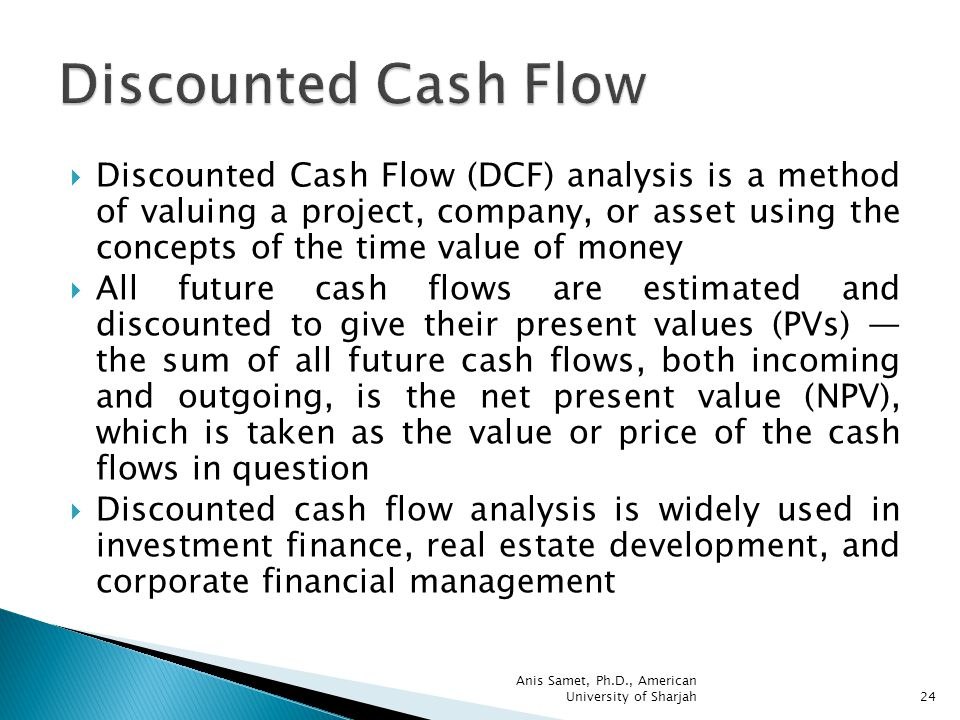 "discounted cash flow dcf analysis Discounted cash flow analysis (""dcf"") is the foundation for valuing all financial assets, including commercial real estate the basic concept is simple: the value of a dollar today is worth more than a dollar in the future."