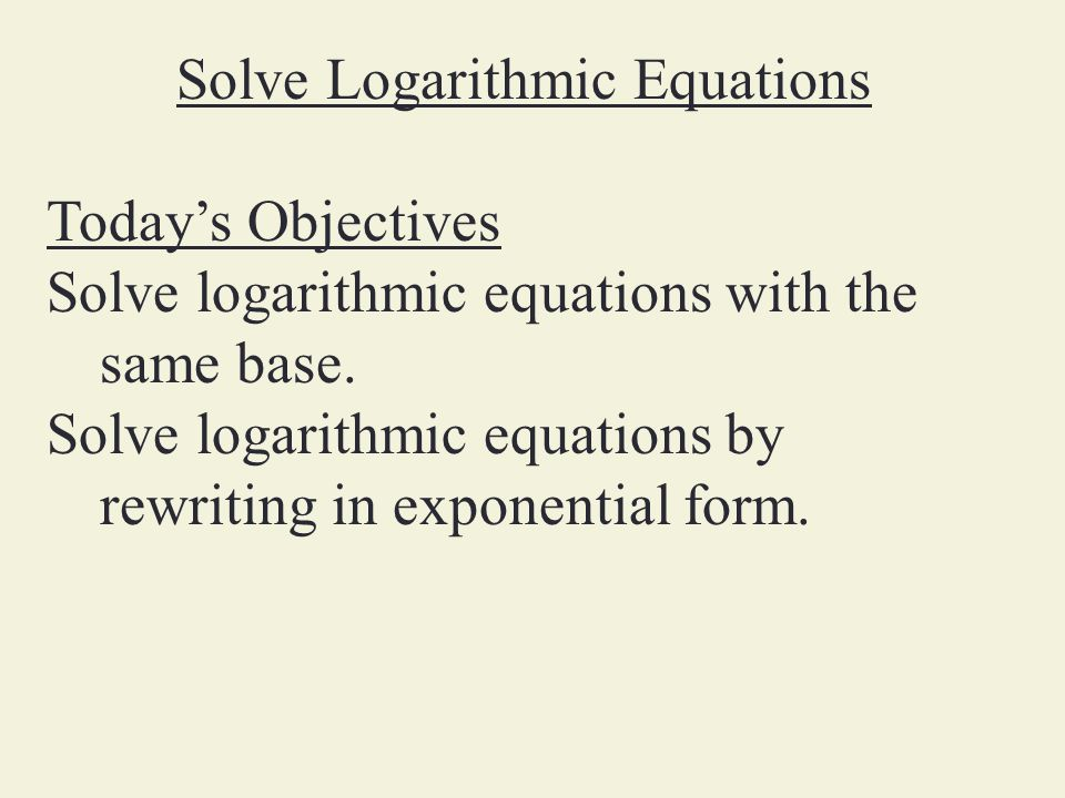 Solve Exponential Equations ppt download – Solving Log Equations Worksheet