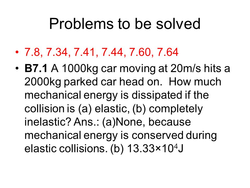 Problems to be solved 7.8, 7.34, 7.41, 7.44, 7.60,