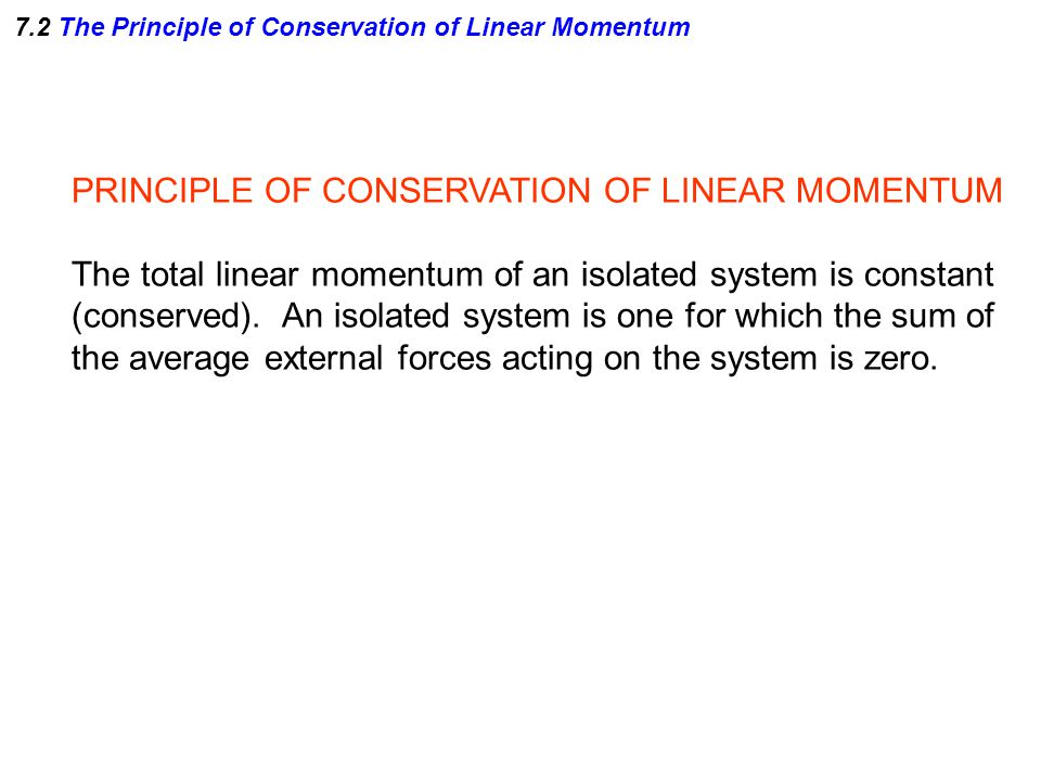 7.2 The Principle of Conservation of Linear Momentum