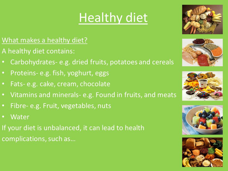 Healthy diet What makes a healthy diet A healthy diet contains: