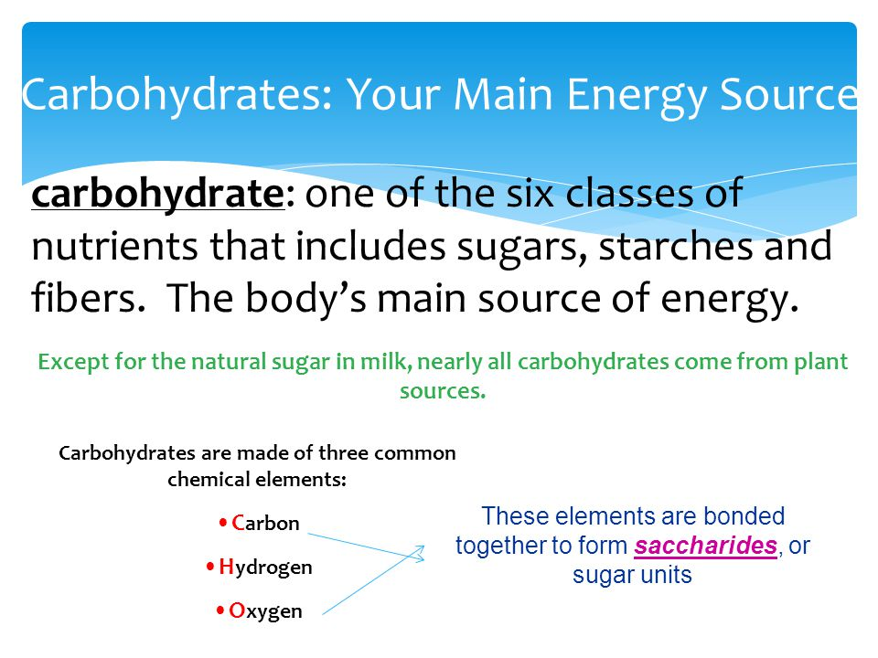 5 Carbohydrates Your Main Energy Source Carbohydrate One Of The Six Cles Nutrients