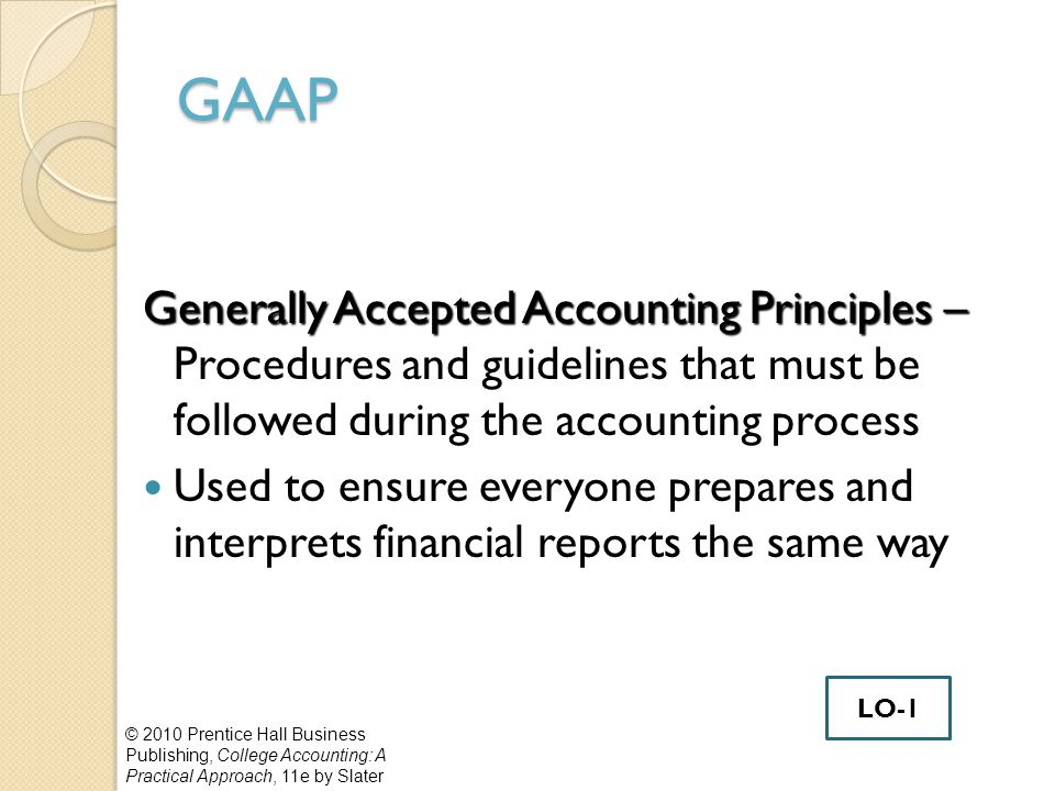generally accepted accounting principles and capital The ten generally accepted accounting principles ( gaap) the origins of gaap or generally accepted accounting principles go all the way back to 1929 and the stock market crash that caused the great depression.