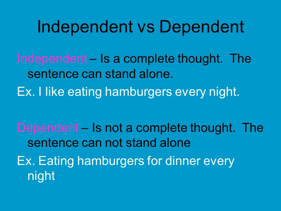 Independent vs Dependent