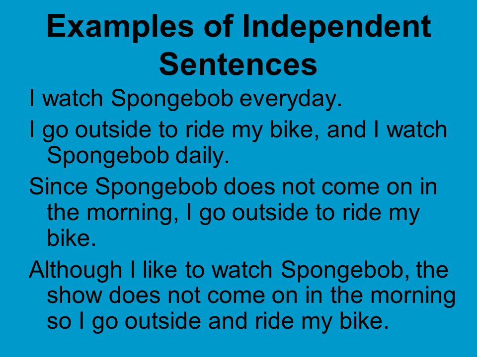 Examples of Independent Sentences
