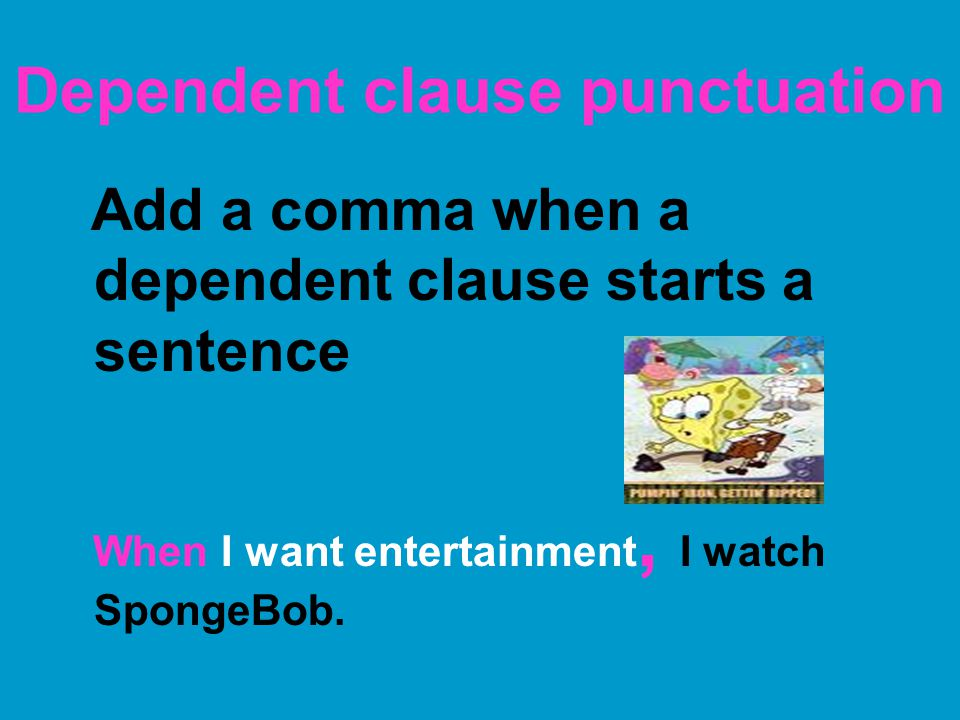 Dependent clause punctuation