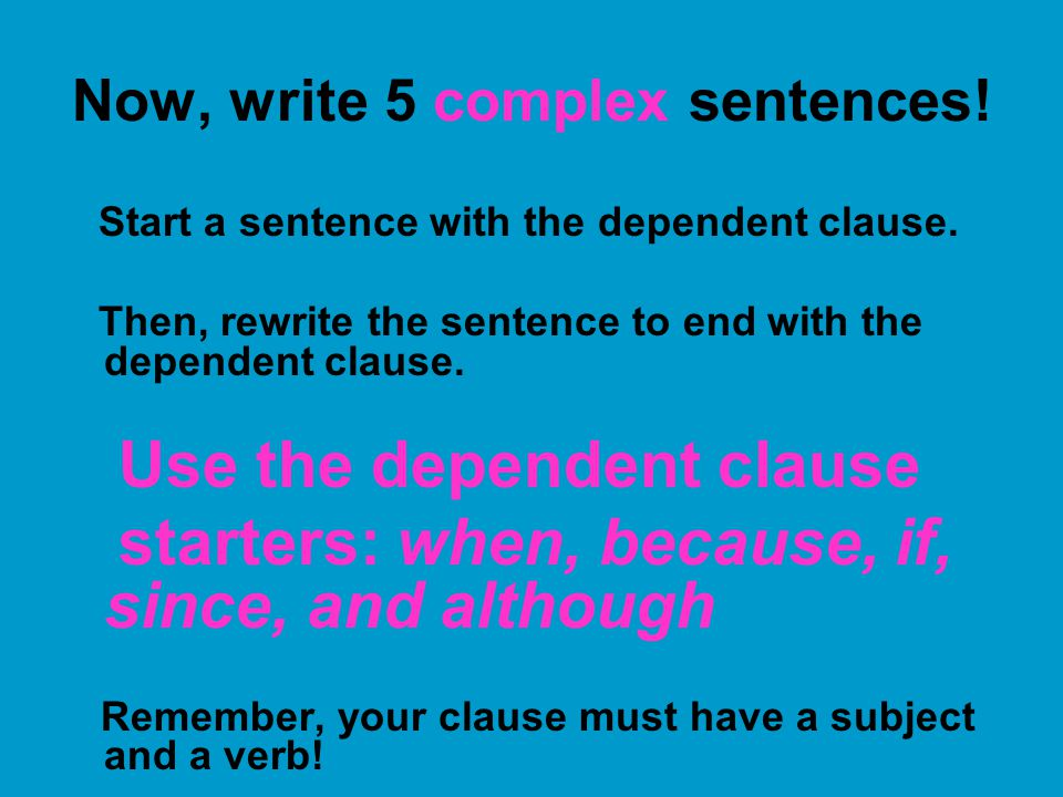 Now, write 5 complex sentences!