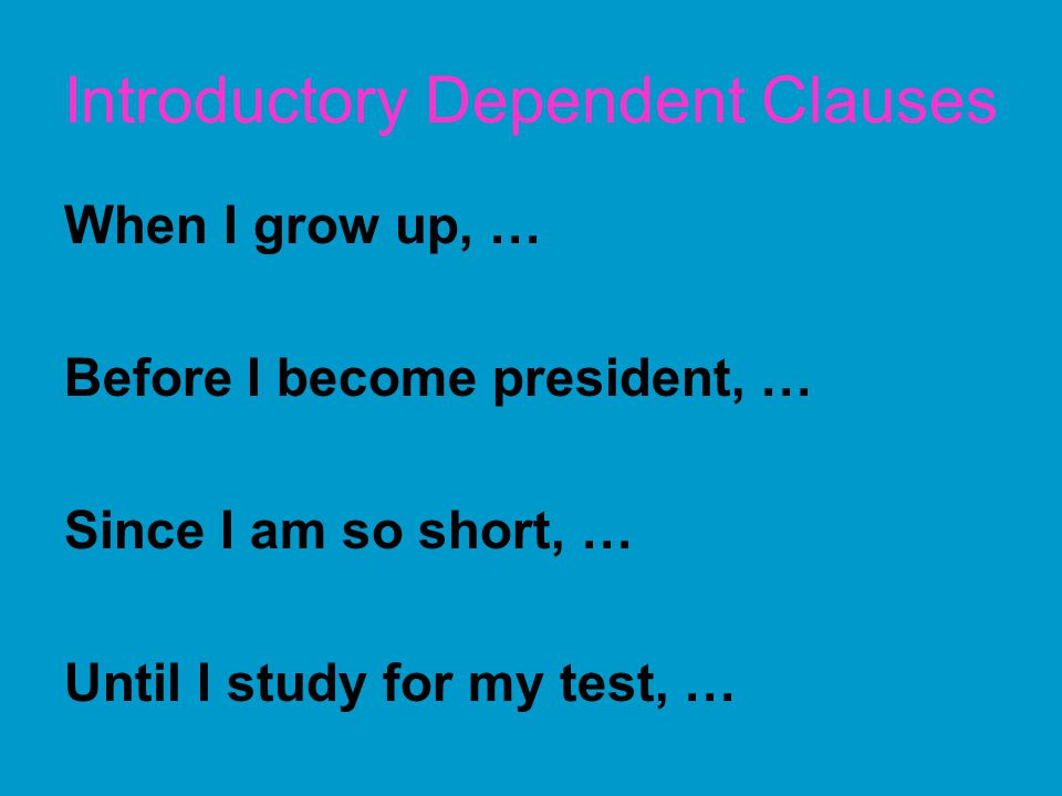 Introductory Dependent Clauses