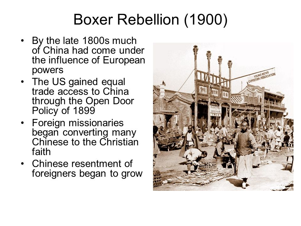 Boxer Rebellion (1900) By the late 1800s much of China had come under the influence of European powers.