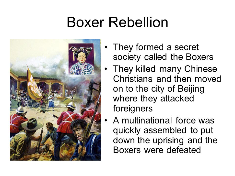 Boxer Rebellion They formed a secret society called the Boxers