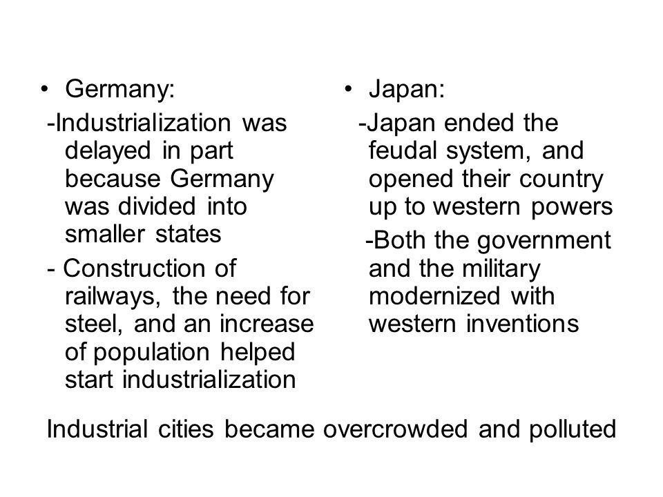 Industrialization Industrial cities became overcrowded and polluted