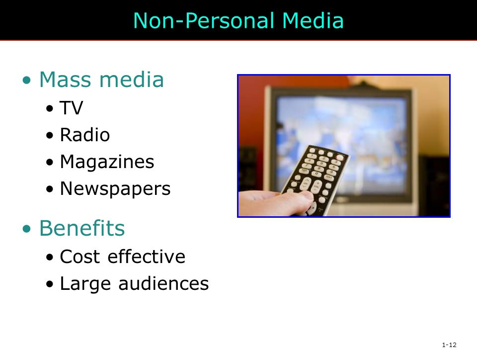 Non-Personal Media Mass media Benefits TV Radio Magazines Newspapers