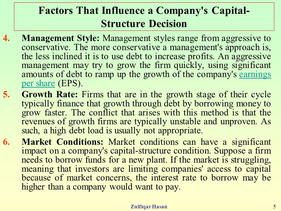 factors that influence the capital structure In the next few sections, we discuss factors that affect a firms capital structure,  and we conclude a firm should attempt to determine what its.