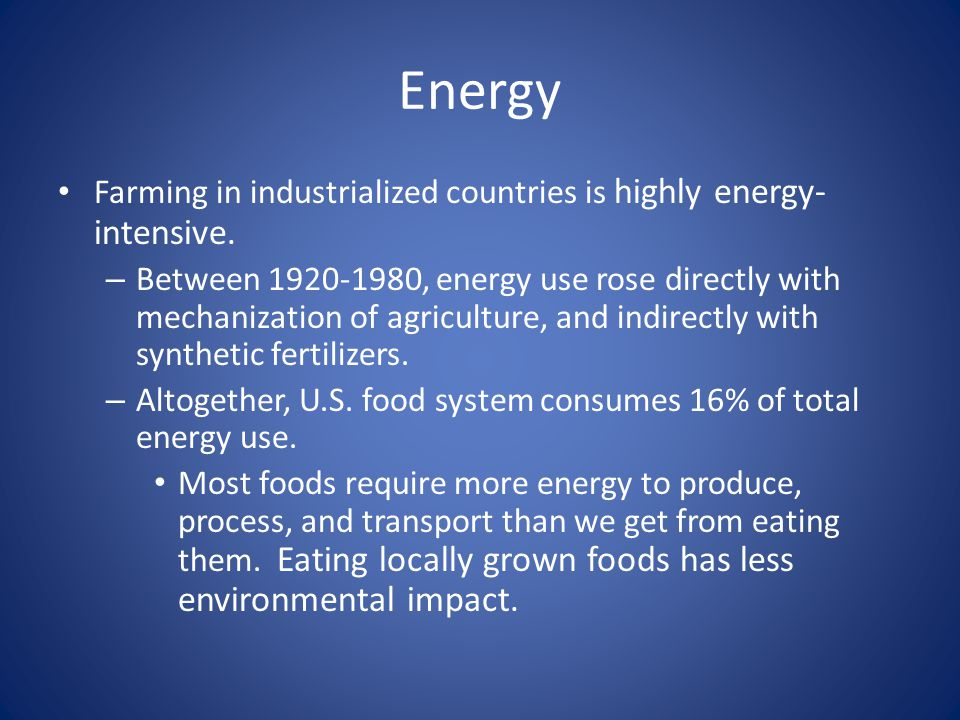 Energy Farming in industrialized countries is highly energy-intensive.
