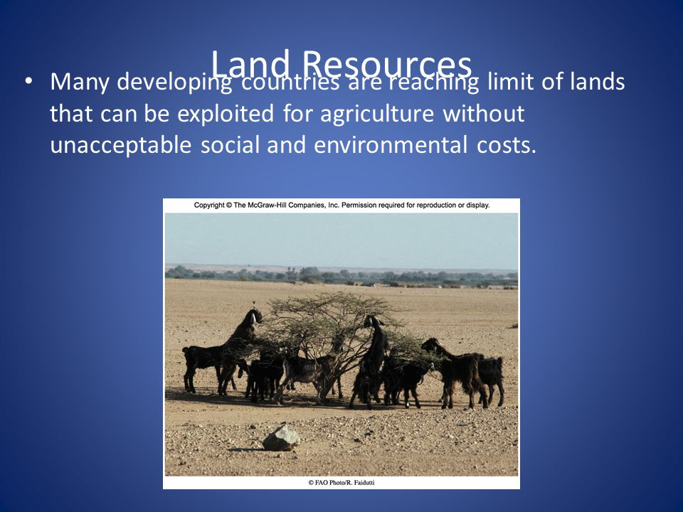 Many developing countries are reaching limit of lands that can be exploited for agriculture without unacceptable social and environmental costs.