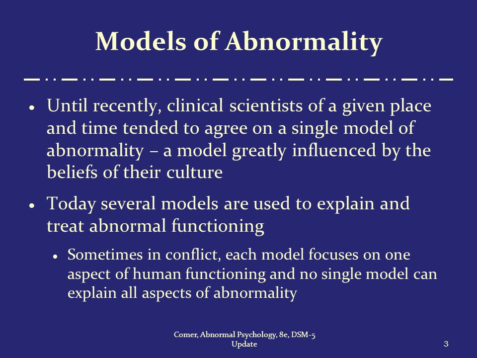 evaluate models of abnormality Wwwpsychlotronorguk contributed by aidan sammons the biological (medical) model of abnormality this activity will help you to: • understand the medical model of abnormality.