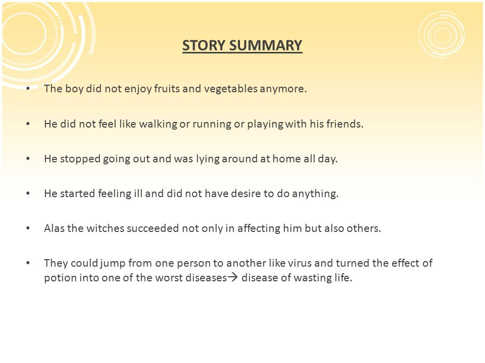 STORY SUMMARY The boy did not enjoy fruits and vegetables anymore.