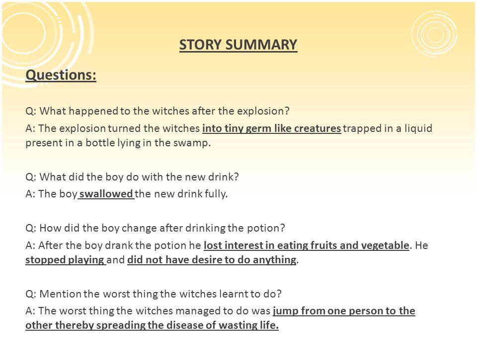 STORY SUMMARY Questions: