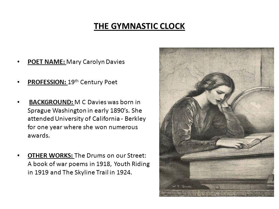 THE GYMNASTIC CLOCK POET NAME: Mary Carolyn Davies