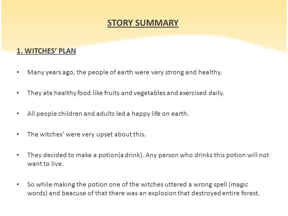 STORY SUMMARY 1. WITCHES' PLAN