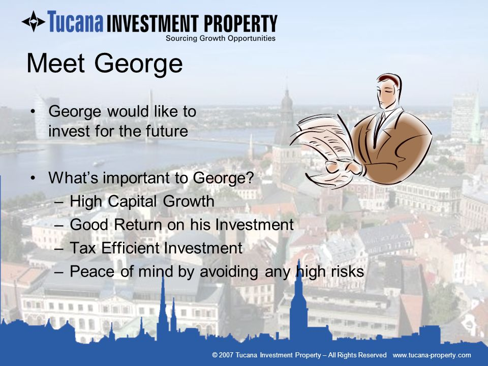 Meet George George would like to invest for the future