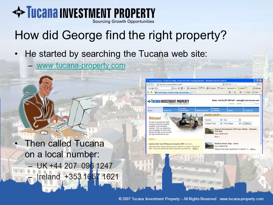 How did George find the right property