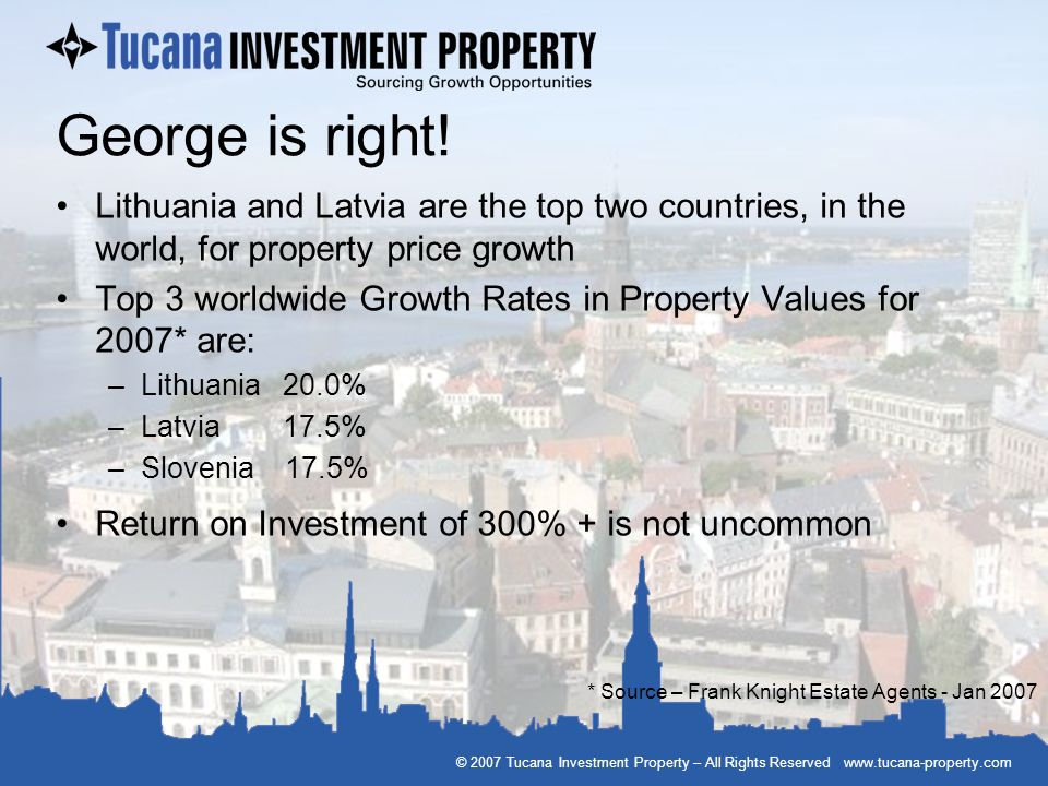 George is right! Lithuania and Latvia are the top two countries, in the world, for property price growth.