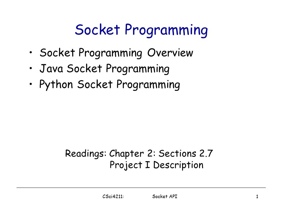 Socket Programming Socket Programming Overview Java Socket Programming