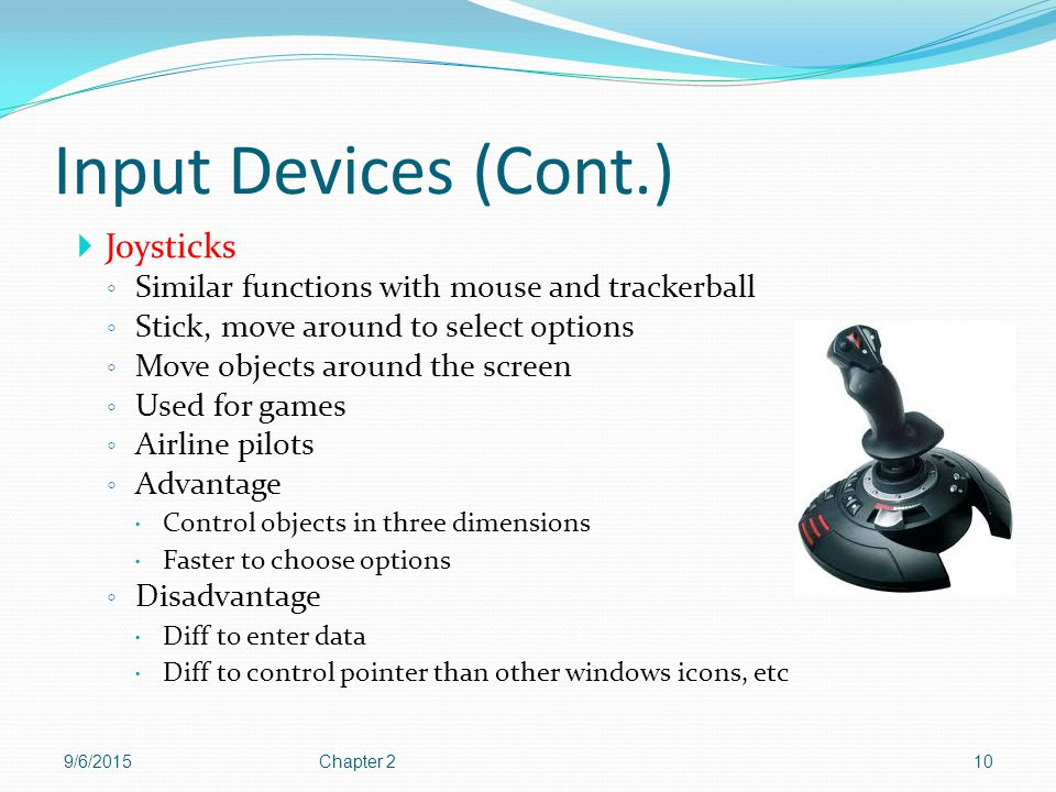 Input Devices (Cont.) Joysticks