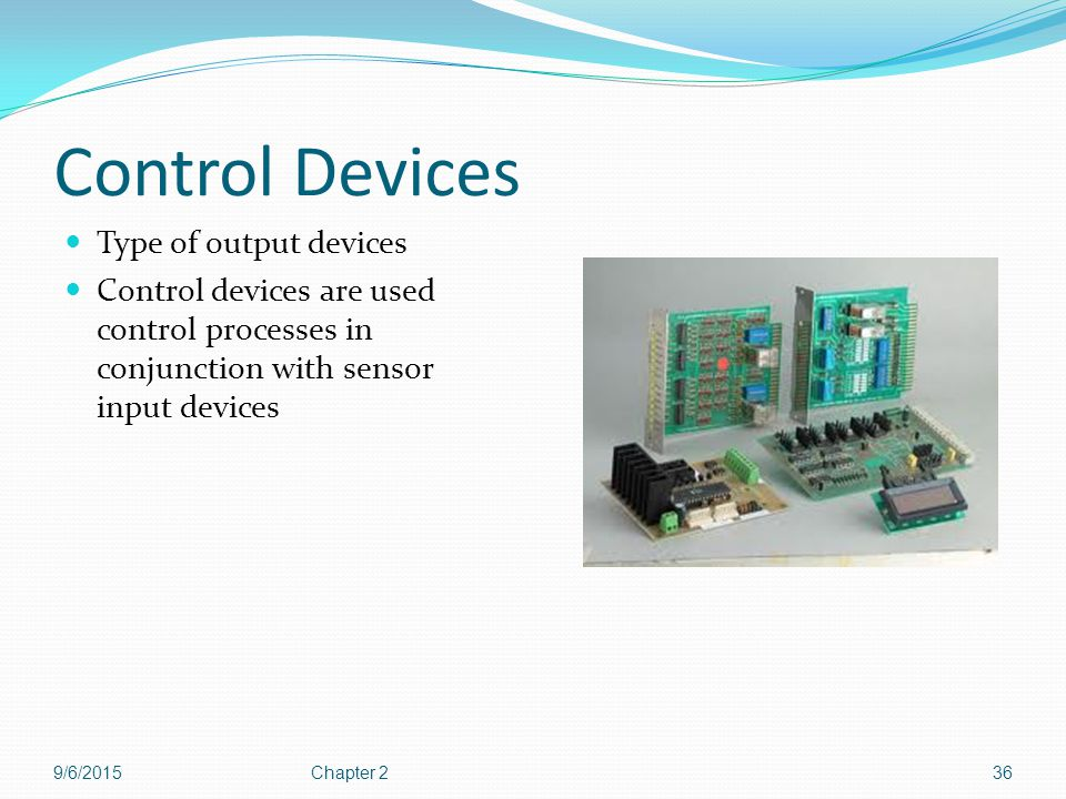 Control Devices Type of output devices