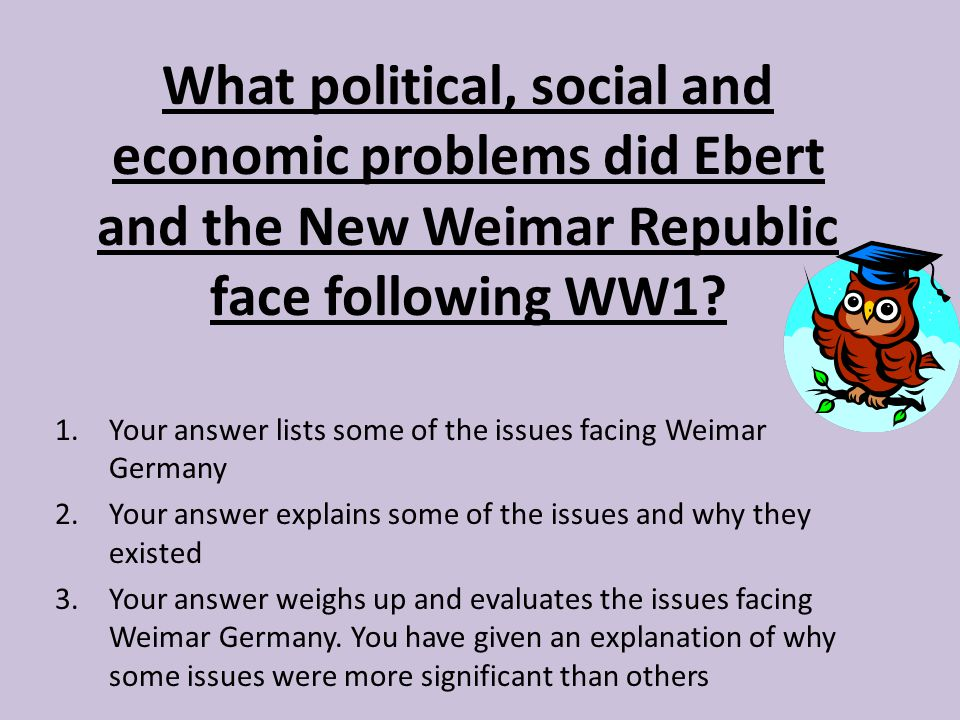 the issues faced by the weimar republic 1describe the problems faced by the weimar republic 1effects of war :unfortunately, the infant weimar republic was being made to pay for the sins of the old empire after the first world war.