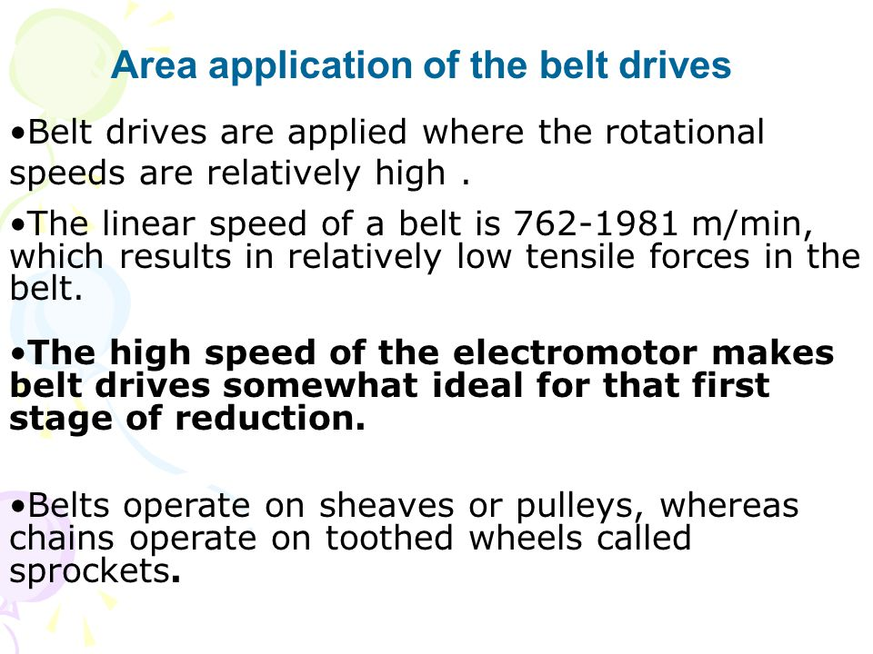 Area application of the belt drives