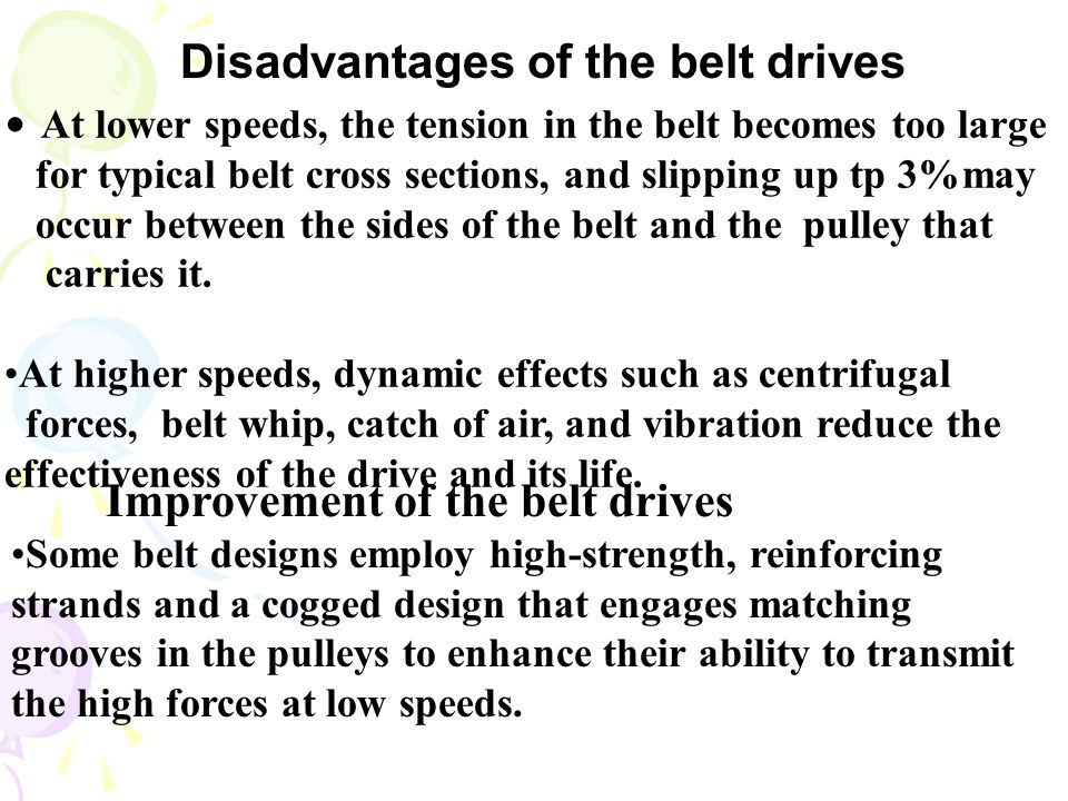 Disadvantages of the belt drives
