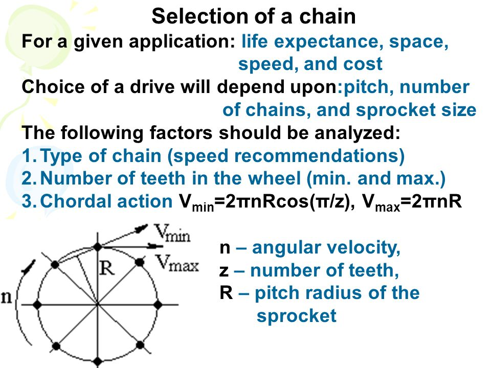 Selection of a chain For a given application: life expectance, space,