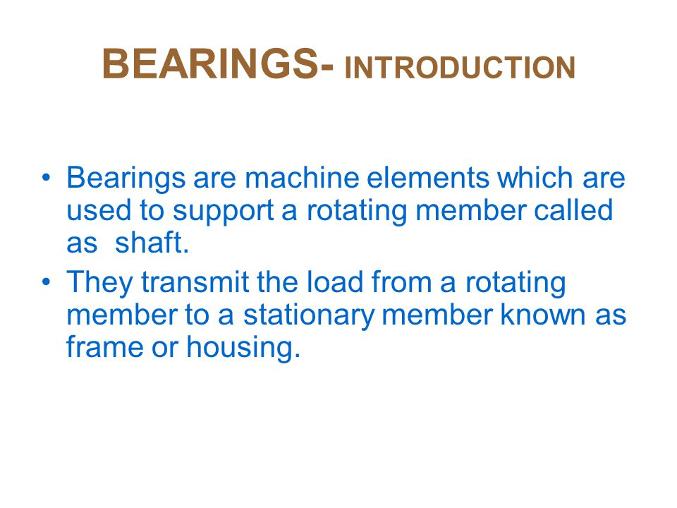 BEARINGS- INTRODUCTION