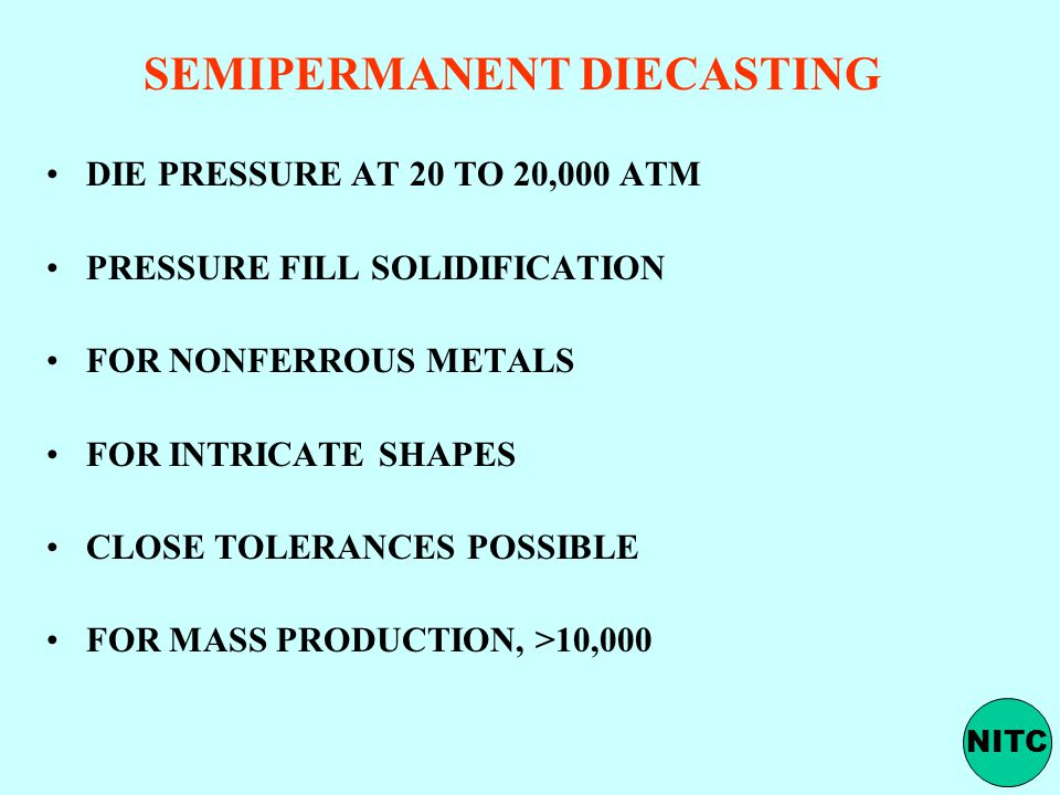 SEMIPERMANENT DIECASTING DIE PRESSURE AT 20 TO 20,000 ATM