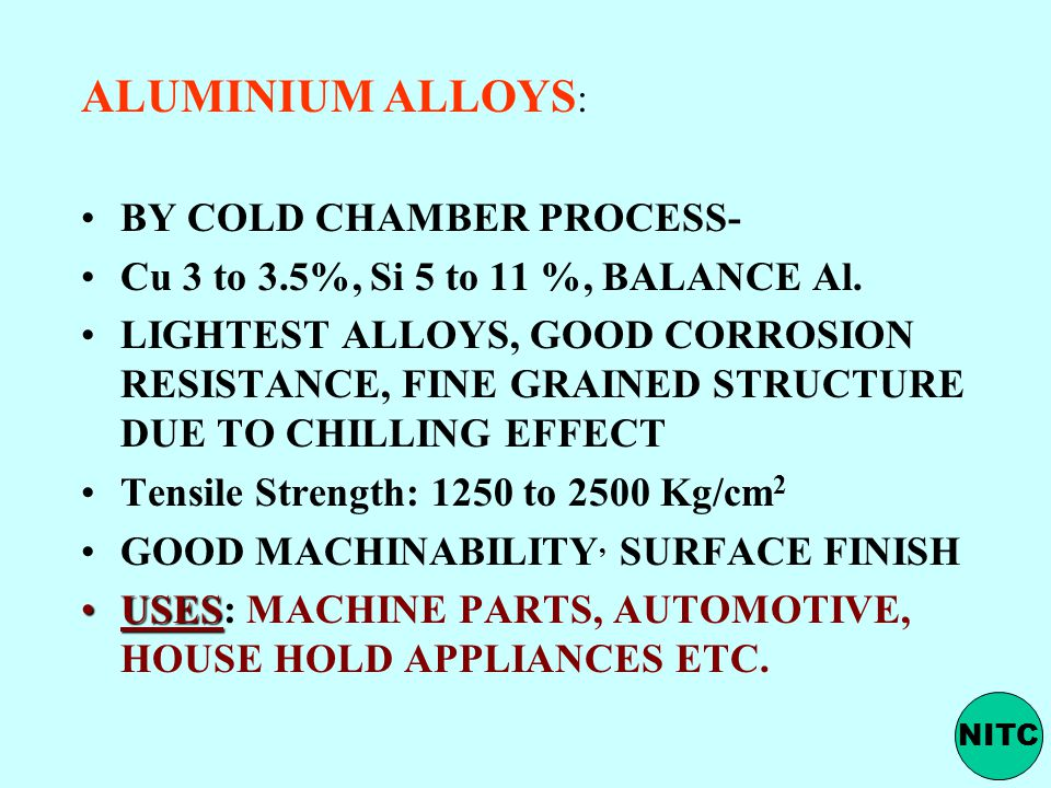 ALUMINIUM ALLOYS: BY COLD CHAMBER PROCESS-