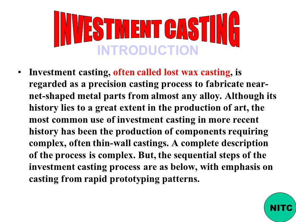 INVESTMENT CASTING INTRODUCTION