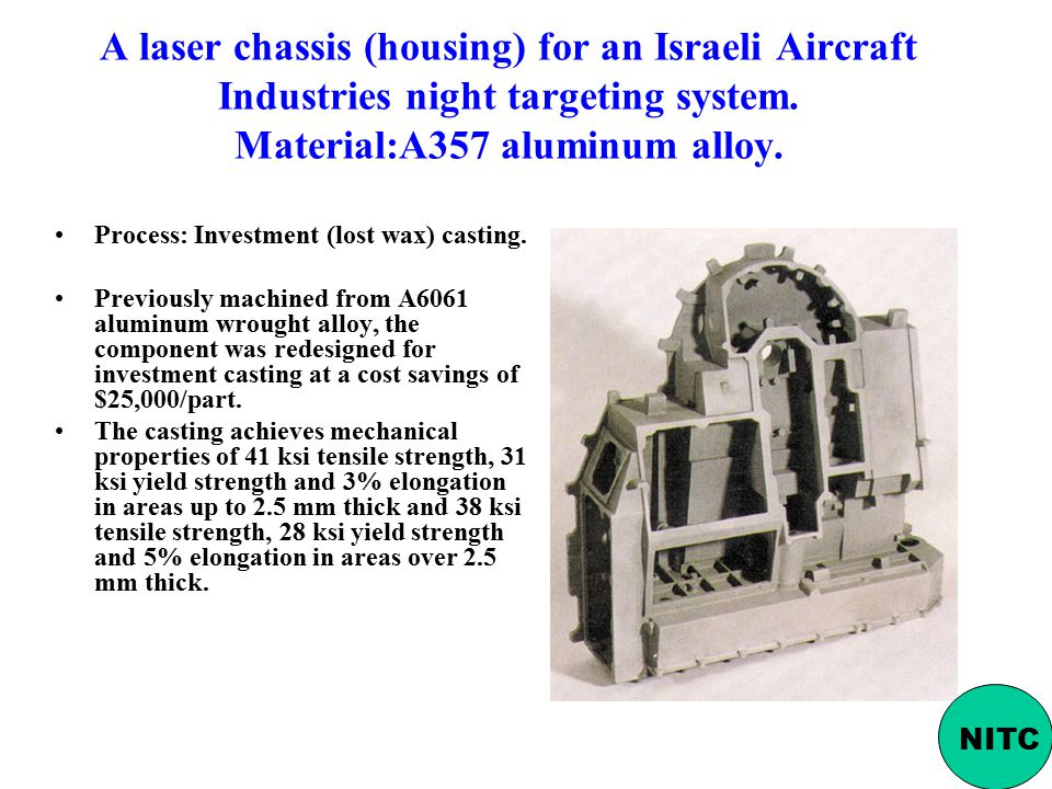 A laser chassis (housing) for an Israeli Aircraft Industries night targeting system. Material:A357 aluminum alloy.