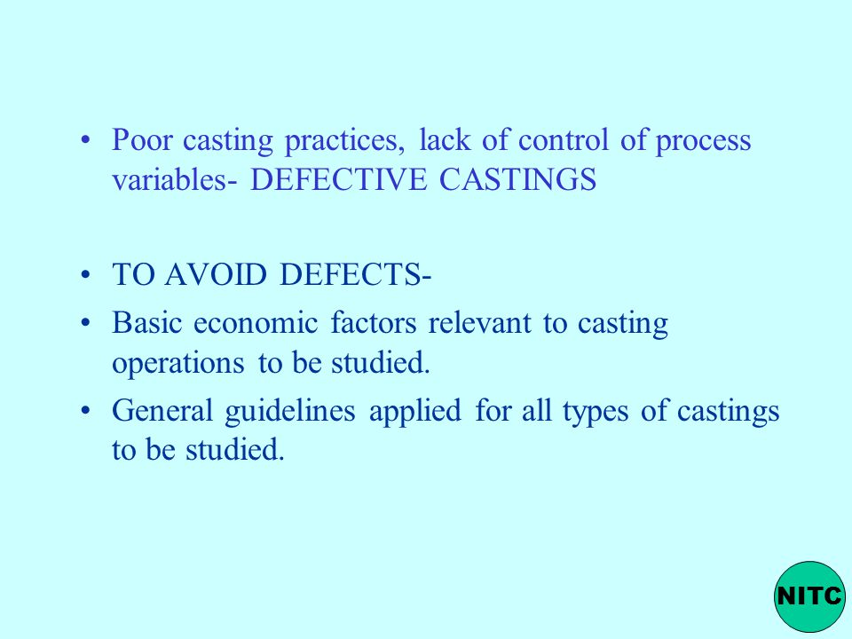 Basic economic factors relevant to casting operations to be studied.