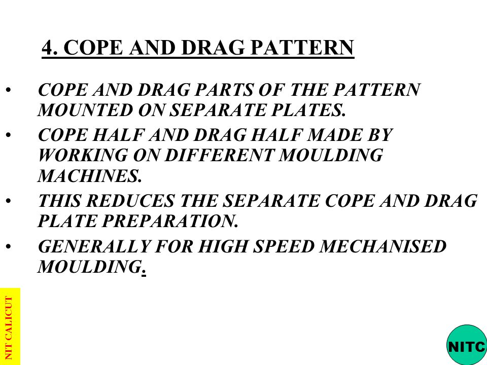 4. COPE AND DRAG PATTERN COPE AND DRAG PARTS OF THE PATTERN MOUNTED ON SEPARATE PLATES.