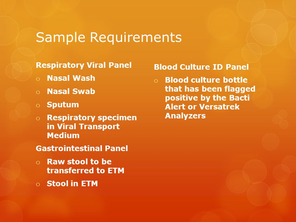 Sample Requirements Respiratory Viral Panel Blood Culture ID Panel